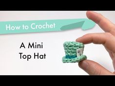 How To Crochet A Mini Top Hat – Crocheted World