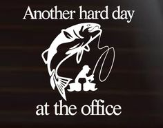 Fishing Decal, Another Hard Day, Office Decal, Fishing Car Decal, Decals for men, Hunter Decal, Father's Day Decal by TheRockingJay on Etsy