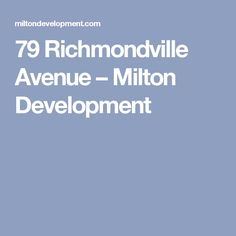 79 Richmondville Avenue – Milton Development