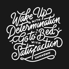 Check out this awesome 'Wake up with determination go to bed with satisfaction' design on Wake Up Quotes, This Is Us Quotes, Self Love Quotes, Quotes To Live By, Inspirational Quotes For Women, Motivational Quotes For Life, Positive Quotes, Life Quotes, Positive Mindset