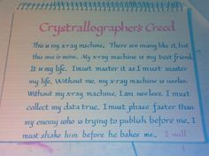 Crystallographer's Creed Produce in Honor of Doctor Rose Mikulski.  Subsequent final piece provided to her doctorate mentor.