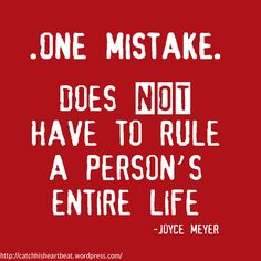 "Joyce Meyer quote. ""One mistake does not have to rule a person's entire life""  http://socalfair.com #socalfair #southerncaliforniafair #socalfairperris #southerncaliforniafairperris  #quotes #lifequotes"