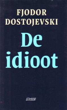 De idioot / The Idiot - Fjodor Dostojevski