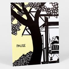"""Pause lets you take a breath, breathing in your neighborhood and enjoying the outdoors.  Nikki McClure. 14"""" x 18"""". $12."""