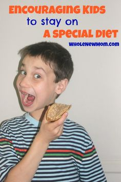 Loads of Tips for Getting Your Kids to Stay on a Special Diet - ideas for all ages, including the tough teen years!