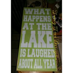 Lake sign, this one is very popular this time of year