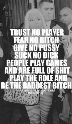 Be the baddest bitch. Nicki Minaj quote