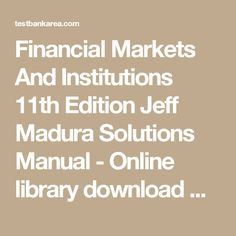Financial Markets And Institutions 11th Edition Jeff Madura Solutions Manual - Online library download Solution Manual and Test Bank
