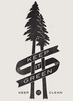 Keep it green, keep it clean !!!