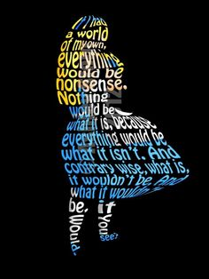 Alice Word Art: If I had a world of my own, everything would be nonsense. And contrary wise, what is, it wouldn't be. Alice in Wonderland Lewis Carroll, Alice Quotes, Disney Quotes, Disney Posters, Alice And Wonderland Quotes, Adventures In Wonderland, Wonderland Party, Dark Disney, Disney Love