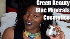 GREEN BEAUTY for Brown Beauties | Women Of Color | Blac Minerals