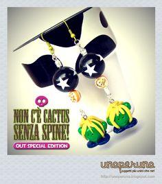 Orecchini   Earrings NON C'E' CACTUS SENZA SPINE - OUT SPECIAL EDITION (Mod. Hard Rock)