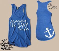 Proud Navy Wife racer back tank top... WANT EVEN MORE!!
