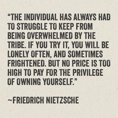 "This is so true.  You need to be yourself even if others in your ""tribe"" want to change you."