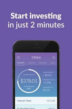 Got $5? Now you can invest.  Stash is an easier way to save and invest.  Get started today. Disclosure: Investing involves risk. Content is hypothetical in nature. See stashinvest.com for more information.
