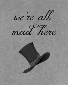 we're all mad here tattoo | We're All Mad Here Art Print by Rachel B | Society6