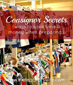 CONSIGNOR SECRETS {WAYS TO SAVE TIME 7 MONEY WHEN PREPARING TO SELL}.  Consigning your own items is a great way to earn some extra cash for your gently used items, but it can seem a little overwhelming for a first-timer.  Here are some ways to save time and money when you are preparing your items.  Who wants to spend money when the whole goal is trying to make money?