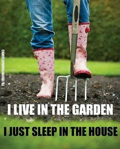"""""""I live in the garden, I just sleep in the house"""". #GardenQuotes / #GreenDreams"""