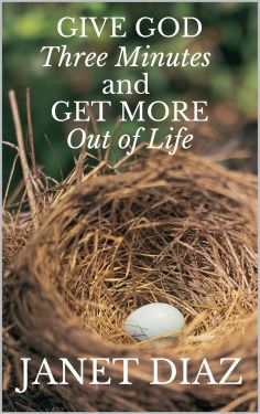 Give God Three Minutes And Get More Out Of Life: What This Book Will Do For YouOrder today! Thousan...