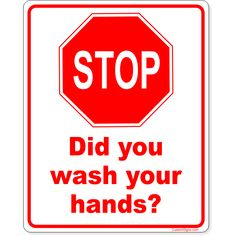 """Stop Did You Wash Your Hands Full Color Sign 