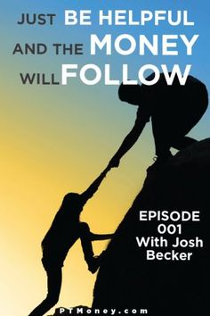 Just Be Helpful and the Money Will Follow with Joshua Becker