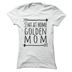 Stay at home GOLDEN ( ^ ^)っ mom t-shirtStay at home GOLDEN mom t-shirtdog, dogs, pet, pets, puppy, puppies, happy, tee, dog tee, tshirt, dog tshirt, dog mom, lady, golden,goldens,golden retriever