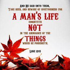Bible Verses Kjv, Take Heed, Luke 12, King James, Sayings, Quotes, Life, Quotations, Lyrics