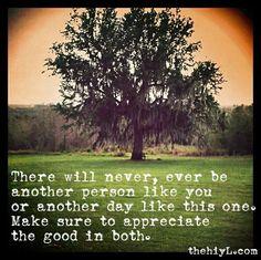 Make sure to appreciate the good