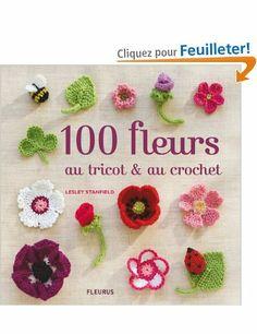 100 fleurs au tricot et au crochet - Lesley Stanfield, Coral Mula, Simon Pask, Nicki Dowey, Marie Pieroni - Amazon.fr - Livres