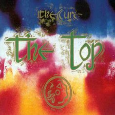 The Top (1984) - The Cure