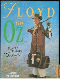 Floyd on Oz: Feasts and Fables of a Cook Down Under: Keith Floyd: 9780718134891: Amazon.com: Books