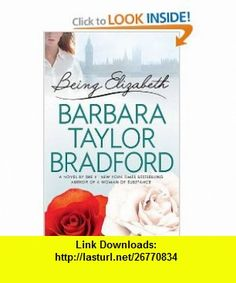 Being Elizabeth (9781615544929) Barbara Taylor Bradford , ISBN-10: 1615544925  , ISBN-13: 978-1615544929 , ASIN: B002YNS1QQ , tutorials , pdf , ebook , torrent , downloads , rapidshare , filesonic , hotfile , megaupload , fileserve