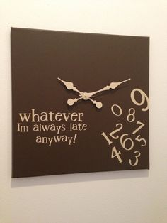 Whatever I'm always late anyway clock by jennimo on Etsy, $55.00