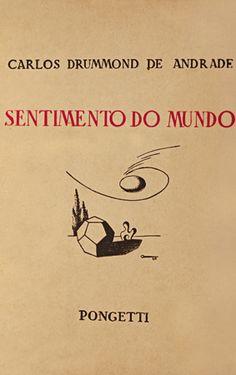 Carlos Drummond de Andrade. Sentimento do Mundo (1940)                                                                                                                                                                                 Mais