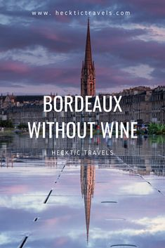 Bordeaux is known for its lovely fermented grapes. Stuff To Do, Things To Do, Visit France, Bordeaux, Wine, Movie Posters, Travel, Things To Make, Viajes
