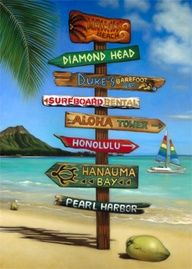 """""""In Waikiki"""" When you are in Hawaii, all roads lead to someplace wonderful. That belief is what inspired Edyta Franczak to create this delightful sign post painting. Love this sign and it has Duke's on it! Aloha Hawaii, Hawaii Vacation, Hawaii Travel, Hawaiian Art, Surfer, Beach Signs, Pearl Harbor, Hawaiian Islands, Tropical Paradise"""