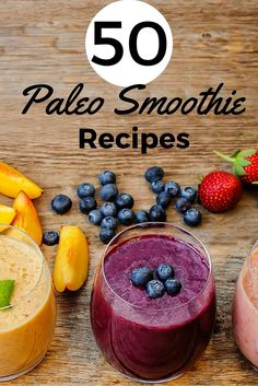 50 Paleo Smoothies Round Up - Paleo Recipes, Gluten-free Recipes and Grain-free Recipes