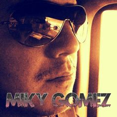 Check out MIKY GOMEZ on ReverbNation