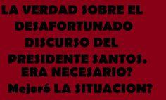 PRESIDENTE SANTOS; UN DISCURSO DESAFORTUNADO EN CONTRA DE VENEZUELA.