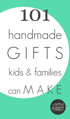 101 Handmade Gift Ideas for Kids and Families to Make