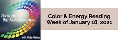Your Color of the Week and energy reading for the week of January 18, 2021. It's through slight shifts that we experience great enhancements & results.