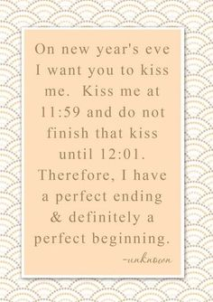 Wayne and I have shared a kiss (ok, lots of kisses!) every New Year's for 18 years...best way to send out the old year and welcome the new! Looking forward to ringing in 2014, and 2015, and 2016, and...