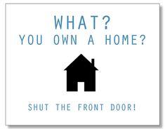 Hilarious HOMEOWNER card. Funny Housewarming card. Handmade & Eco. Recycled Card.
