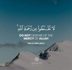 """Do not despair of the mercy of Allah"" - [Surah Az-Zumar Beautiful Quran Quotes, Quran Quotes Inspirational, Islamic Love Quotes, Muslim Quotes, Spiritual Quotes, Short Verses, Short Quotes Love, Allah Islam, Islam Quran"