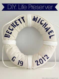 Diy life preserver / ring. Great decor for a beach wedding or nautical themed party