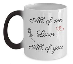 All Of Me Loves All Of You Color Changing Mug  I Love You