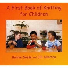 First Book of Knitting for Children, from the Waldorf book collection!