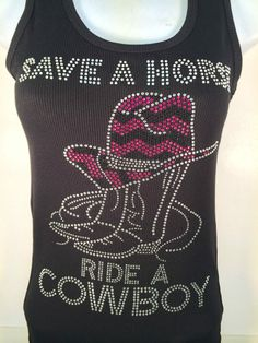 Save a horse tank top Country Girl Style, Country Girls, Country Life, Black Tank Tops, White Tank, Westerns, Black Rhinestone, Tank Top Shirt, Girl Fashion