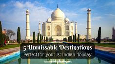 5 Unmissable Destinations for the Perfect Indian Holiday