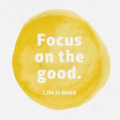 We focus on the good, because what we focus on grows. So let's get growing - what's good today? #GROWtheGood